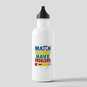 Math Teachers Have Problems Water Bottle
