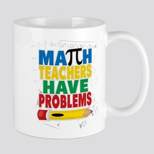 Math Teachers Have Problems Mug