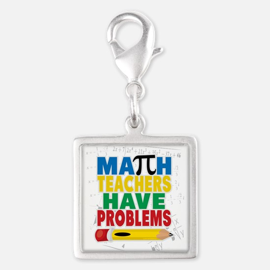 Math Teachers Have Problems Charms