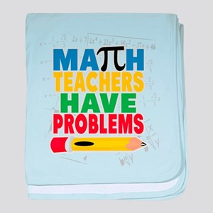 Math Teachers Have Problems baby blanket