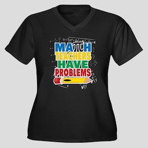 Math Teachers Have Problems Plus Size T-Shirt