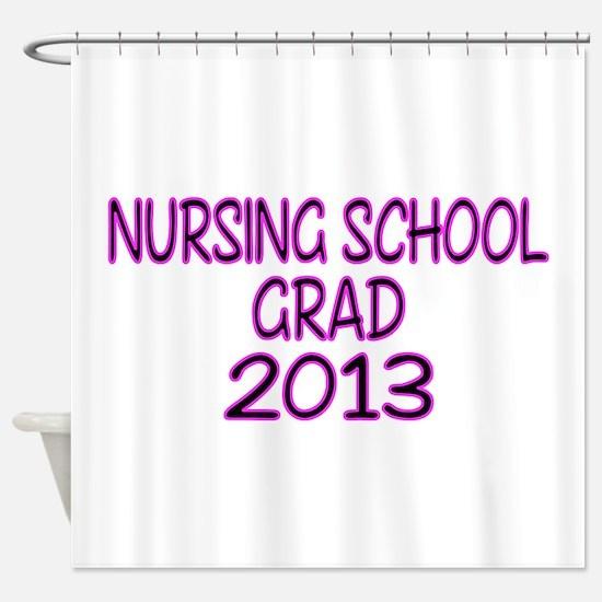 2013 NURSING SCHOOL copy Shower Curtain