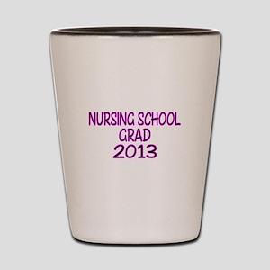 2013 NURSING SCHOOL copy Shot Glass