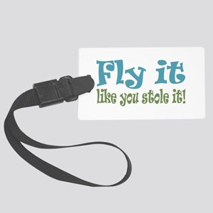 Fly it Like you Stole It Large Luggage Tag