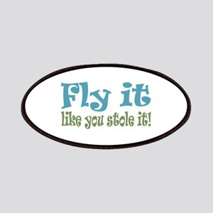 Fly it Like you Stole It Patches