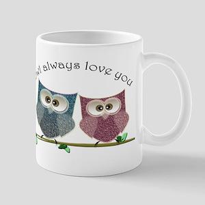 Owl always love cut cute Owls Art Mug