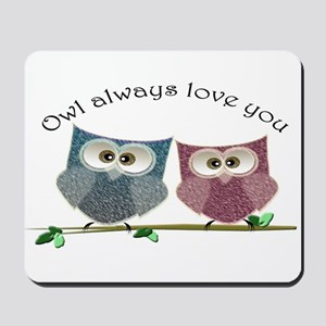 Owl always love cut cute Owls Art Mousepad