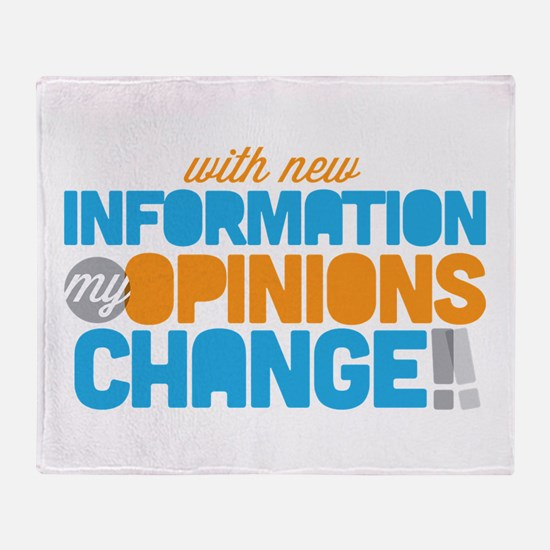My Opinions Change Throw Blanket