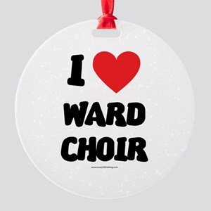 I Love Ward Choir - LDS Clothing - LDS T-Shirts Or