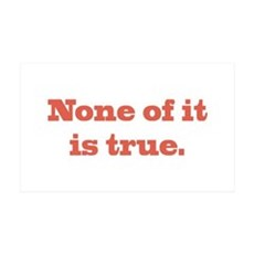 None of It is True Wall Decal
