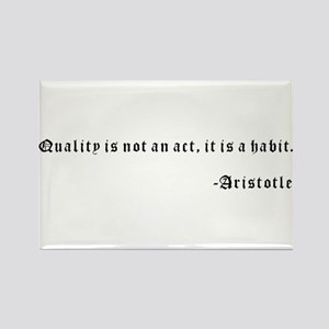 Quality is not an act, it is a habit. -Aristotle R