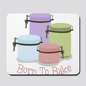 Born To Bake Mousepad
