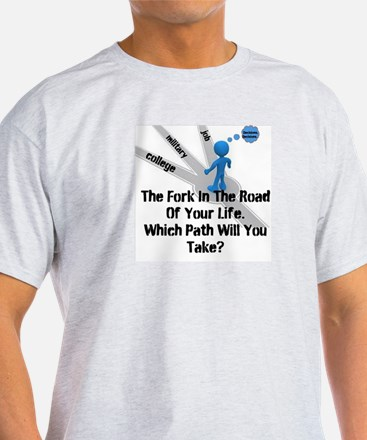 The Fork In The Road Of Your Life. T-Shirt