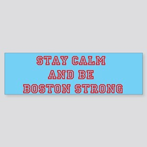 Stay Calm and Be Boston Strong Sticker (Bumper)