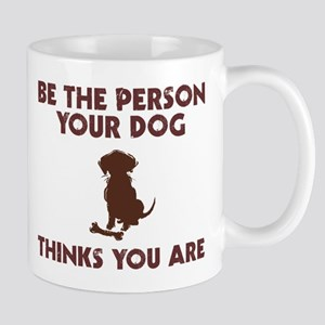 Be Person Dog Thinks You Are Mug