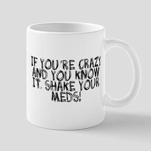 Crazy shake your meds Mug