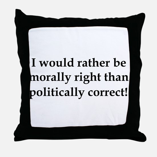 Anti Obama politically correct Throw Pillow
