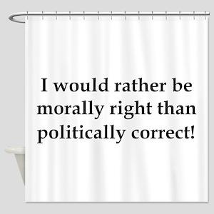 Anti Obama politically correct Shower Curtain