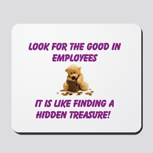 Look for the good in employees Mousepad