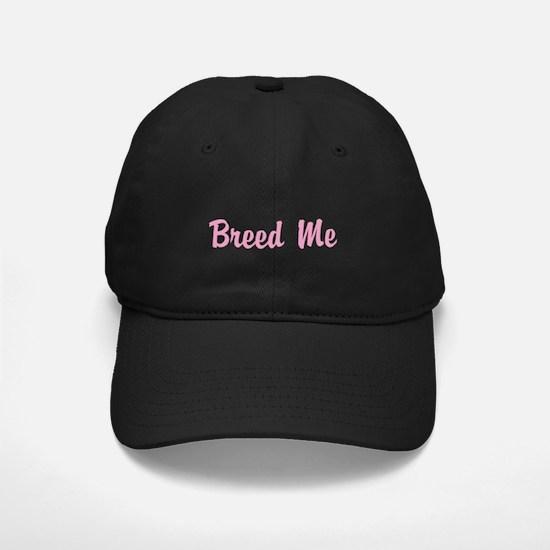 """Breed Me"" Pink Nametag Black Cap With P"
