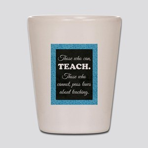 TEACHERS Shot Glass