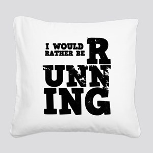 'Rather Be Running' Square Canvas Pillow