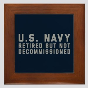 US Navy Retired Not Decommissioned Framed Tile