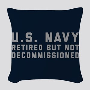 US Navy Retired Not Decommissi Woven Throw Pillow