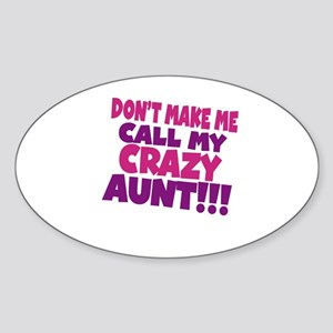 Dont make me call my crazy aunt Sticker