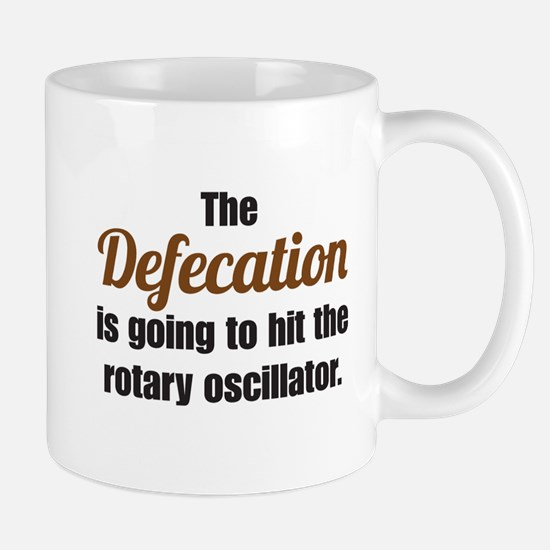The Defecation is going to hit the... Mug