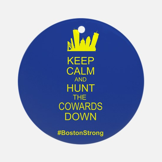 Keep Calm and Hunt the Cowards Down BostonStrong O
