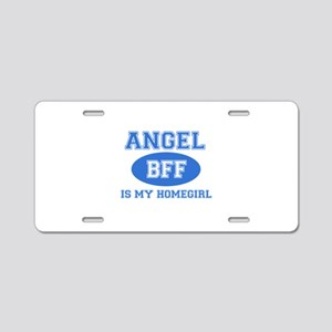 Angel is my home girl bff designs Aluminum License