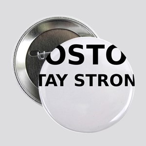 """Boston Stay Strong 2.25"""" Button"""