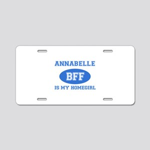 Annabelle is my home girl bff designs Aluminum Lic