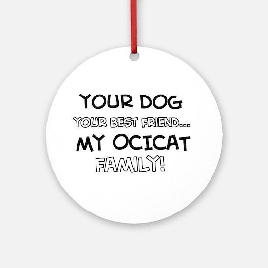 Ocicat Cat designs Ornament (Round)
