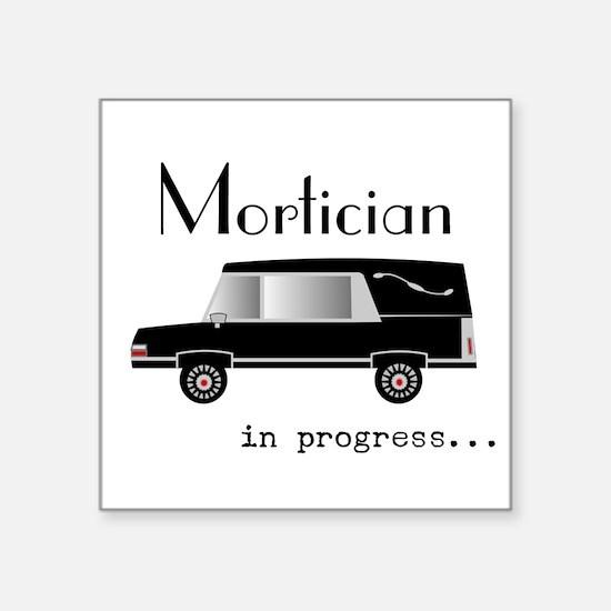 Mortician in progress Sticker