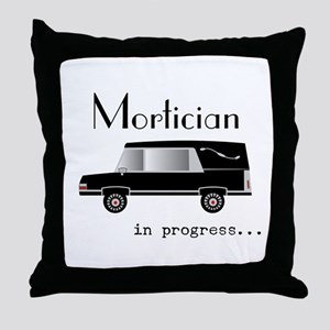 Mortician in progress Throw Pillow