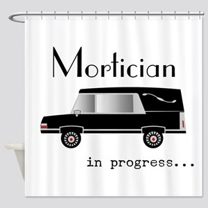 Mortician in progress Shower Curtain