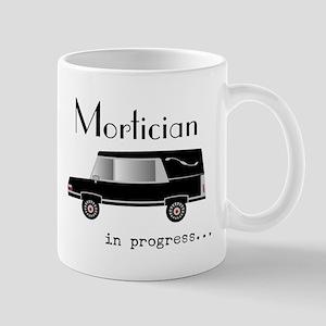Mortician in progress Mug