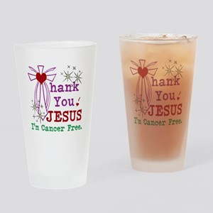 Thank You JESUS I'm Cancer Free Drinking Glass