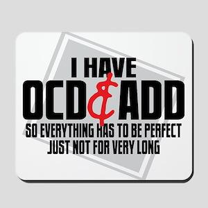 I Have OCD ADD Mousepad