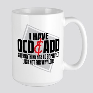 I Have OCD ADD Mug