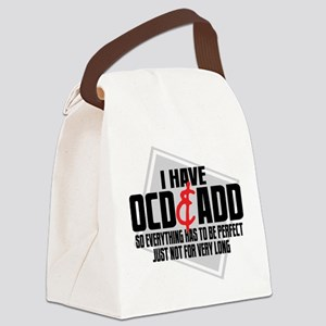 I Have OCD ADD Canvas Lunch Bag
