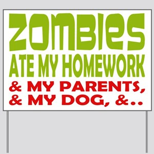 Zombie Ate Homework Yard Sign