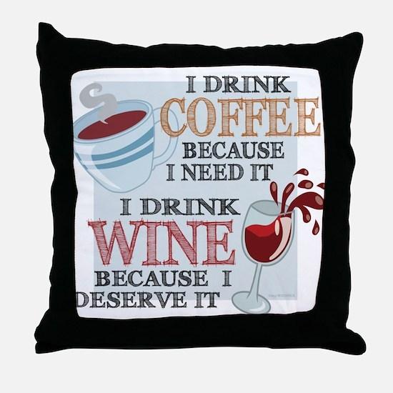 I Drink Coffee Wine Throw Pillow