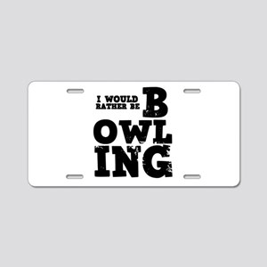 'Rather Be Bowling' Aluminum License Plate