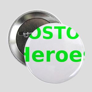"Boston Heroes 2.25"" Button"