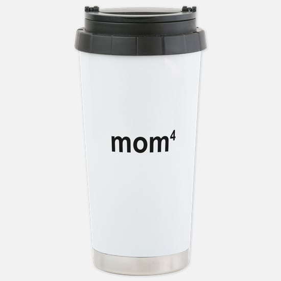 Mom Of Four Stainless Steel Travel Mug