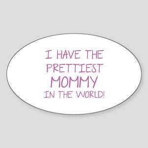 Prettiest Mommy In The World Sticker (Oval)
