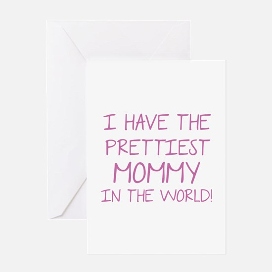 Prettiest Mommy In The World Greeting Card